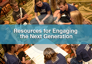 Resources for Engaging the Next Gen