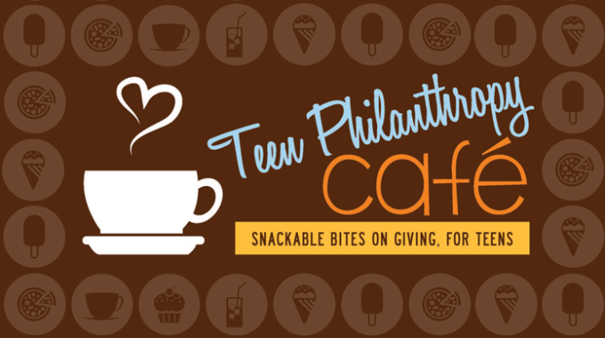 Teen Philanthropy Cafe Web Banner